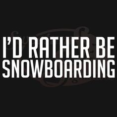 I'd Rather Be Snowboarding - Vehicle Decals