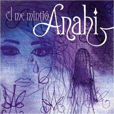 Anahí: El me mintió - (CD Single) 2010.