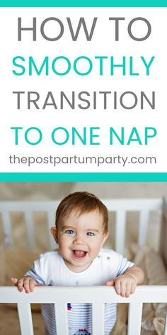 Your little baby isn't so little anymore! As your baby grows, he'll be able to stay awake longer and sleep less. See when it's time to transition to one nap and how to make the transition smooth for the whole family! // The Post Partum Party -- #postpartum #newmother #motherhood #parenting #newborn