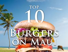 #Maui means business when it comes to burgers!! Here's our top ten list of the best you can get!