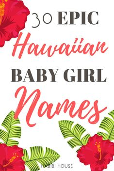 1e2127e41 Check out these beautiful Hawaiian baby girl names with meanings.  Millennial parents love unique!