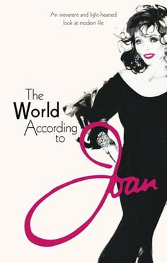The World According to Joan by Joan Collins http://www.totalboox.com/book/The-World-According-to-Joan-3672755504943472604