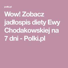 Wow! Zobacz jadłospis diety Ewy Chodakowskiej na 7 dni - Polki.pl Food And Drink, Healthy, Fitness, Sport, Christmas, Xmas, Deporte, Sports, Navidad