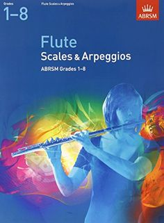 Flute Scales & Arpeggios, ABRSM Grades 1-8 (ABRSM Scales & Arpeggios) by ABRSM http://www.amazon.co.uk/dp/1854728164/ref=cm_sw_r_pi_dp_uFTcxb15AN62M