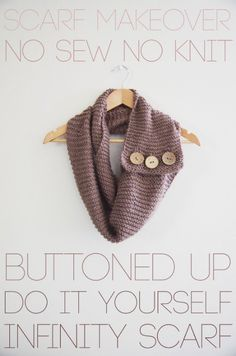 Buttoned Infinity Scarf - 30 Extremely Creative No-Sew DIY Projects