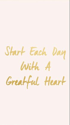 Wallpaper iphone disney · heart wallpaper · start each day with a greatful heart gold quotes, pink quotes, cute quotes, Gold Quotes, Pink Quotes, Cute Quotes, Best Quotes, Daily Quotes, Funny Quotes, Greatful Heart Quotes, Grateful Heart, Thankful
