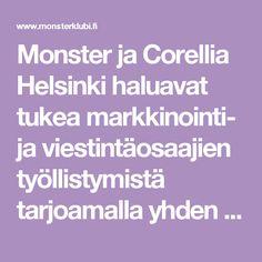 Monster ja Corellia Helsinki haluavat tukea markkinointi- ja viestintäosaajien työllistymistä tarjoamalla yhden päivän ohjelmisto- ja webtekniikan koulutuksia sadalle alan aktiiviselle työnhakijalle.