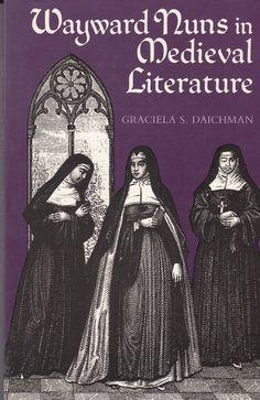 Wayward Nuns in Medieval Literature by Graciela Daichman 1986 1st Edition PB