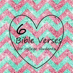 Christ and College: Six Bible Verses for College Students