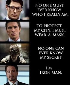 Growing up I could never decide who I loved more: Batman or Superman... Then Iron Man came along. <3