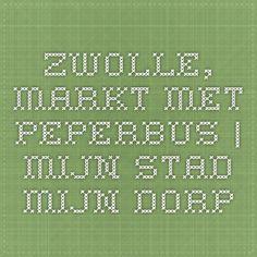 Zwolle, Markt met Peperbus   Mijn Stad Mijn Dorp