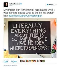 A must-see collection of clever and biting protest signs from the Women's March on Washington and sister marches around the world.: No Idea Where to Start Protest Signs, Protest Posters, Trump Protest, March Signs, Anger Problems, Political Opinion, Fight For Us, Power To The People, Oppression