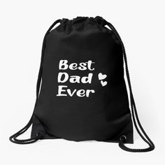 """""""Best Dad Ever - Father's Day gift"""" Drawstring Bag by hiwaga   Redbubble Backpack Bags, Drawstring Backpack, Fathers Day Gifts, Gifts For Mom, John Lewis Quotes, Mom Humor, Best Dad, Woven Fabric, Purses"""