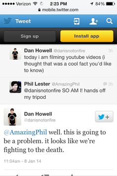 Dan and Phil... Love these two. (AmazingPhil and danisnotonfire on YouTube)
