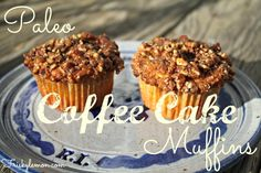 Paleo Coffee Cake Muffins: Coconut flour muffins with a palm sugar crumble #paleo