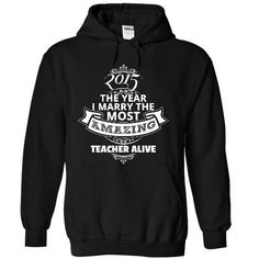 Make this awesome proud Teacher: 2015 - Marry Teacher Amazing as a great gift job Shirts T-Shirts for Teachers