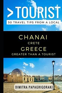 Higher Than a Vacationer – Chanai Crete Greece: 50 Journey Ideas from a Lo…: Model: Creator: Value: (as of –… #Travelgoods #Chanai
