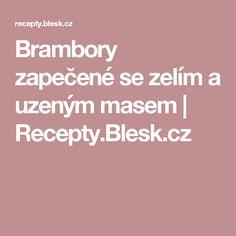 Brambory zapečené se zelím a uzeným masem | Recepty.Blesk.cz