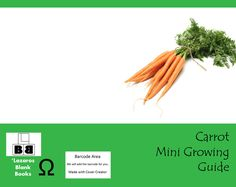 Carrot Mini Growing Guide (Paperback – Edition 1) By Lazaros' Blank Books Here's a mini growing guide with all the information to grow carrots. This semi-blank book has pages for …