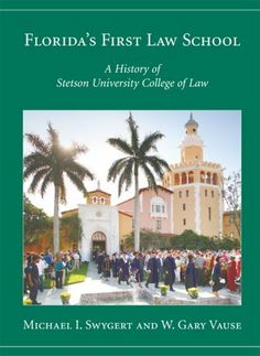 Florida's First Law School: History of Stetson University College of Law by Michael Irven Swygert. $85.00. 746 pages. Publisher: Carolina Academic Pr; First edition (September 30, 2006). Publication: September 30, 2006