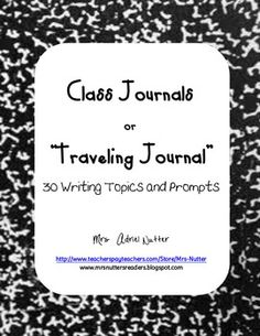 Classroom Printable, The Traveling Journal is so fun! Each student in your class picks a journal. During writing they write about whatever topic is given on the front of the journal. Then all of the journals are passed on to another class where students get to read submissions from their friends in other classes and add their own. So fun to see if go full circle throughout the year!