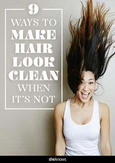 Tricks (besides dry shampoo) that make your hair look clean when you don't actually have time to wash it