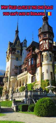 Why Peles castle is the one place you can't miss in Romania  #Peles #Romania #Sinaia