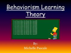 Behaviorism learning theory by UCF via slideshare