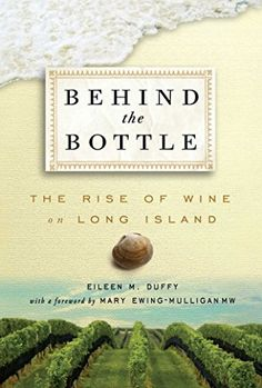 Behind the Bottle The Rise of Wine on Long Island ** You can get additional details at the image link.