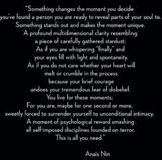 Anais Nin I think I have already pinned this somewhere, but it's so good, it is worth pinning again.