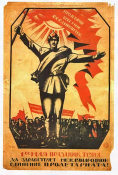 Celebrate The International Workers' Day! Long live the international unity of the proletariat!