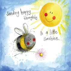 Sunshine Thoughts Bee Thinking Of You Card Thinking Of You Quotes For Him, Thinking Of You Images, Thinking Of You Quotes Sympathy, Get Well Messages, Get Well Wishes, Funny Get Well Cards, Good Morning Inspirational Quotes, Good Morning Quotes, Happy Birthday Messages