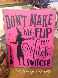 Need to make for mother! Dont make me flip my Witch Switch Primitive Handpainted wood sign WICCAN NEW RELEASE 2015 plaque pagan wicca halloween by thehomespunraven on Etsy Fete Halloween, Halloween Quotes, Holidays Halloween, Happy Halloween, Halloween Decorations, Halloween Table, Halloween Halloween, Halloween Painting, Halloween Costumes