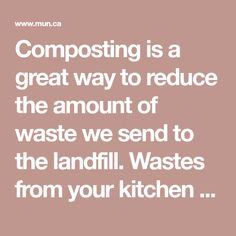 Composting is a great way to reduce the amount of waste we send to the landfill. Wastes from your kitchen and yard decompose naturally and turn into soil-enriched humus