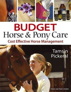 Budget Horse And Pony Care - Tamsin Pickeral Just the book for any horse owner in the current economic climate Budget Horse Pony Care offers an array of ideas and advice on making hard-earned money go a little further.