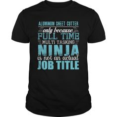 [Hot tshirt name font] ALUMINUM SHEET CUTTER Ninja T-shirt  Coupon 20%  ALUMINUM SHEET CUTTER  Tshirt Guys Lady Hodie  SHARE and Get Discount Today Order now before we SELL OUT  Camping 4th of july shirt fireworks tshirt aluminum sheet cutter ninja