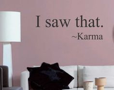 Vinyl Wall Lettering I saw that Karma Quote Decal by WallsThatTalk, $13.00