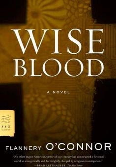 Wise Blood by Flannery O'Connor   17 Books To Read After You Graduate High School