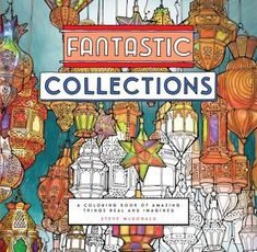 Fantastic Collections A Coloring Book Of Amazing Things Real And Imagined Cities Steve McDonald Books