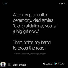 This actually happened on my grad day ☺️ I reached out for his hand when we reached the zebra crosswalk. Daddy Daughter Quotes, Love My Parents Quotes, Mom And Dad Quotes, Family Quotes, Papa Quotes, Teenager Quotes, Teen Quotes, Story Quotes, Life Quotes