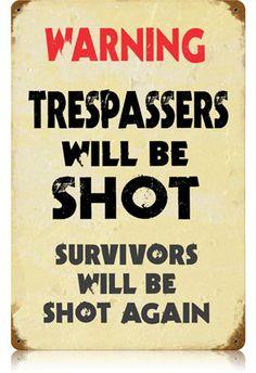 Trespassers Shot 12 x 18 Vintage Metal Sign   Man Cave Kingdom