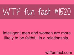 intelligent couples are less likely to break up. WTF FUN FACTS HOME / See MORE TAGGED/ relationships