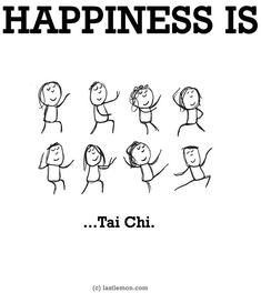 """Happiness is...tai chi"" quote via www.LastLemon.com"