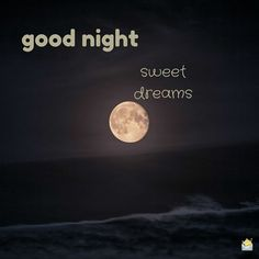 Best Collection of Good Night Sweet Dream Quotes, Sayings, Messages, SMS and Status Photos Of Good Night, Night Love, Night Pictures, Good Night Moon, Good Night Image, Good Morning Good Night, Have A Good Night, Good Night Friends, Good Night Wishes