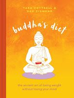 "Buddha's Diet: The Ancient Art of Losing Weight Without Losing Your Mind with Dan Zigmund and Tara Cottrell — There's a lot we don't know about the Buddha. For one, the real Buddha as thin. And before he became the ""Enlightened One,"" he was a..."