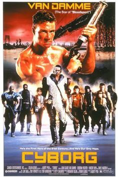 Cyborg Jean Claude Van Damme made a few decent action movies back in the day. but this post apocalyptic mess isn't one of 'em! 80s Movie Posters, Sci Fi Movies, Action Movies, Movie Tv, Action Film, Movies 2019, Film D'action, Bon Film, Jc Van Damme