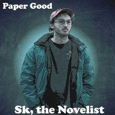 Sk, the Novelist - Paper Good (Prod. Spaceman Jones) [MP3]
