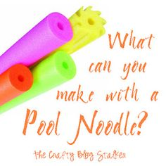 The Crafty Blog Stalker: What Can You Make with a Pool Noodle? Gotta remember this for next summer.