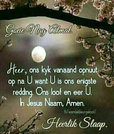 Greetings For The Day, Evening Greetings, Goeie Nag, Afrikaans Quotes, Good Night Quotes, Special Quotes, Prayer Quotes, Strong Quotes, Christian Quotes