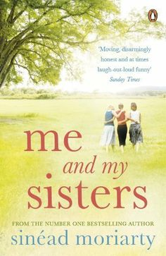 Me and My Sisters (Penguin Ireland) by Sinead Moriarty, http://www.amazon.com/dp/B0057WLXCK/ref=cm_sw_r_pi_dp_rVHwqb12D1BAB